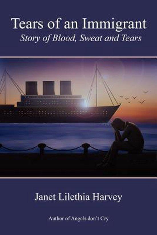 Boek cover Tears of An Immigrant van Janet Lilethia Harvey (Paperback)