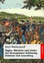 Boek cover Sagen, M rchen Und Lieder Der Herzogt mer Schleswig, Holstein Und Lauenburg van Karl Viktor Müllenhoff