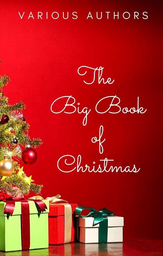 Boek cover The Big Book of Christmas: 250+ Vintage Christmas Stories, Carols, Novellas, Poems by 120+ Authors van Anton Chekhov (Onbekend)