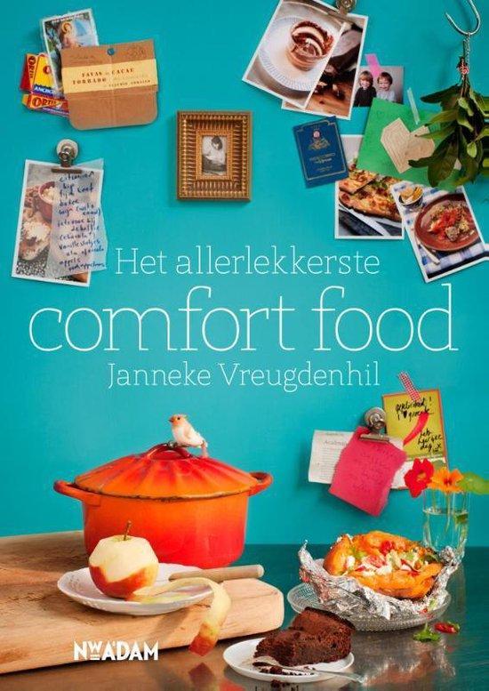 Het allerlekkerste comfort food - Janneke Vreugdenhil |