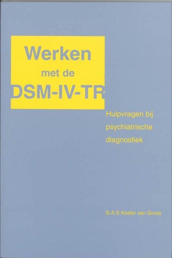 Werken met de DSM-IV-TR - G.A.S. Koster van Groos  