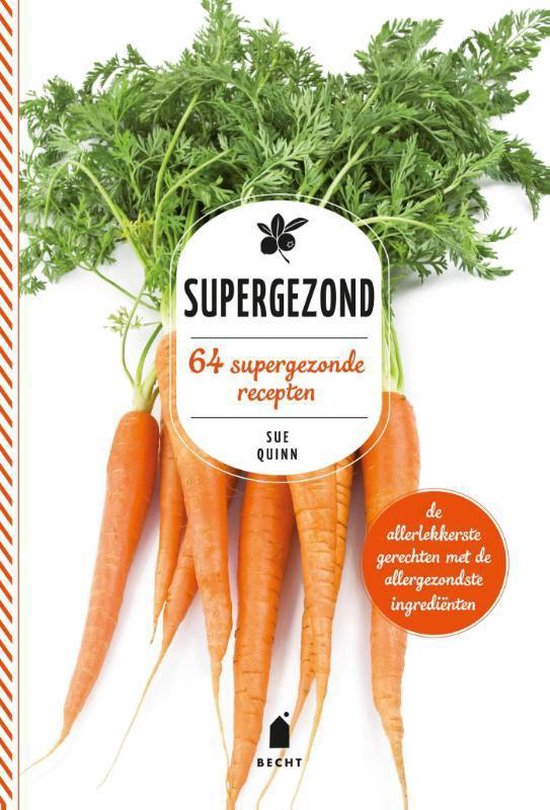 Supergezond. 64 supergezonde recepten - Sue Quinn |