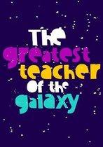 The Greatest Teacher Of The Galaxy