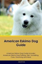 American Eskimo Dog Guide American Eskimo Dog Guide Includes