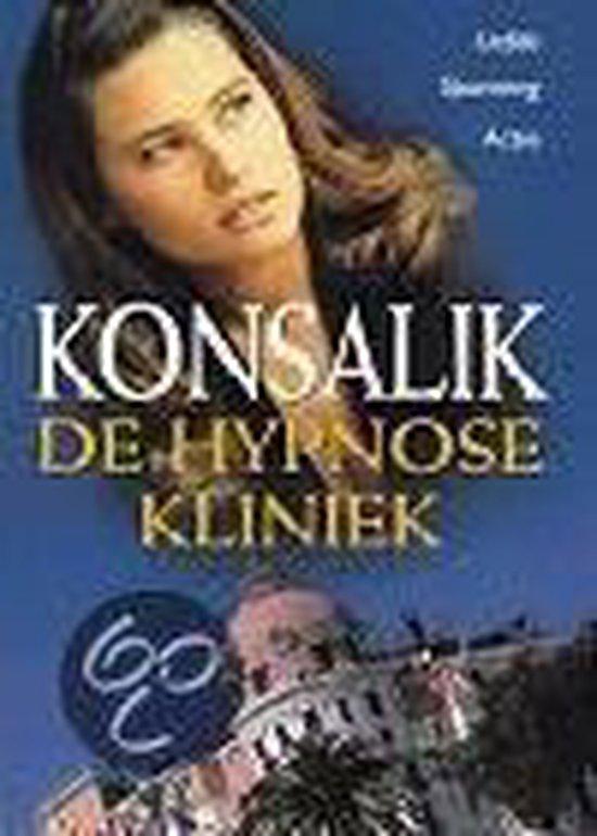 De Hypnose Kliniek - Heinz G. Konsalik |