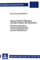 Georg Friedrich Rebmann Und Das Problem Der Revolution