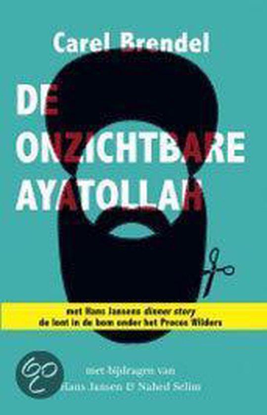 De Onzichtbare Ayatollah - Carel Brendel |