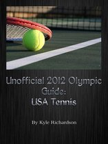 Unofficial 2012 Olympic Guides: USA Tennis