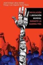 Revoluci n Y Liberaci n Mundial Durante La Guerra Fr a
