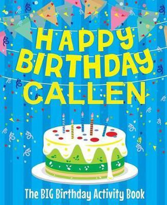 Happy Birthday Callen - The Big Birthday Activity Book