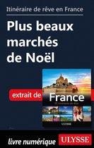 Itinéraire de rêve en France - Plus beaux marchés de Noël