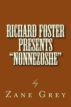 Richard Foster Presents Nonnezoshe