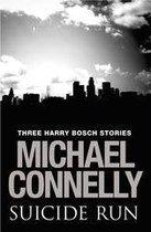 Omslag Suicide Run: Three Harry Bosch Stories