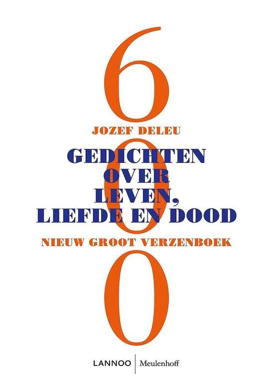 Boek cover 600 gedichten over leven, liefde en dood van Jozef Deleu (Paperback)