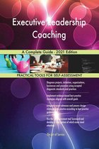 Executive Leadership Coaching A Complete Guide - 2021 Edition