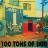 Channel 1 Presents 100  Tons Of Dub