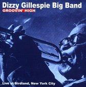 Dizzy Gillespie Big Band - Groovin High