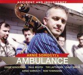 Arnie Somogyi's Ambulance Featuring - Accident And Insurgency