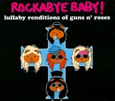 Rockabye Baby! Lullaby Renditions of Guns N Roses
