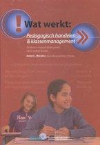 Wat werkt Pedagogisch handelen & klassenmanagement