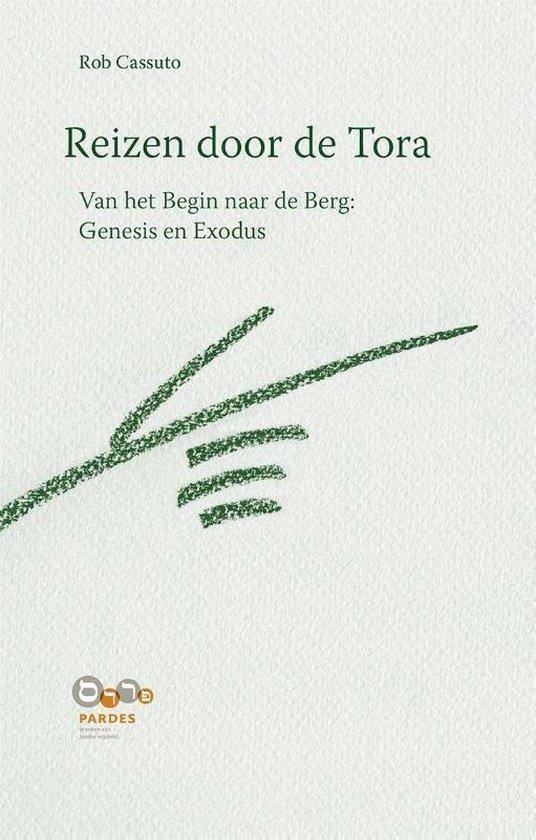 Reizen door de Tora Van het begin naar de berg: Genesis en Exodus