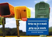 Krachtig & kort  -   Grip op je e-mail = grip op je werk