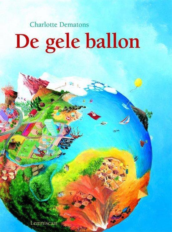 Boek cover De gele ballon van Charlotte Dematons (Hardcover)
