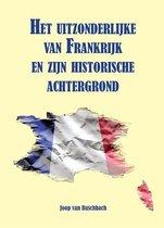 Het uitzonderlijke van Frankrijk en zijn historische achtergrond