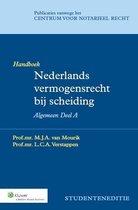 Publicaties vanwege het Centrum voor Notarieel Recht  - Nederlands vermogensrecht bij scheiding Algemeen deel A Studenteneditie Handboek