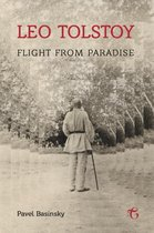 Leo Tolstoy - Flight from Paradise