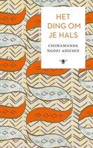 Boek cover Het ding om je hals van Chimamanda Ngozi Adichie