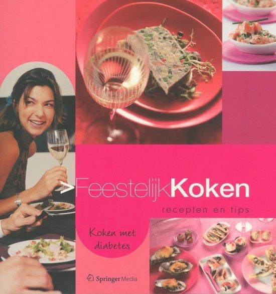 Boek cover Feestelijk koken recepten en tips, koken met diabetes van Redactie Koken Met Diabetes (Paperback)