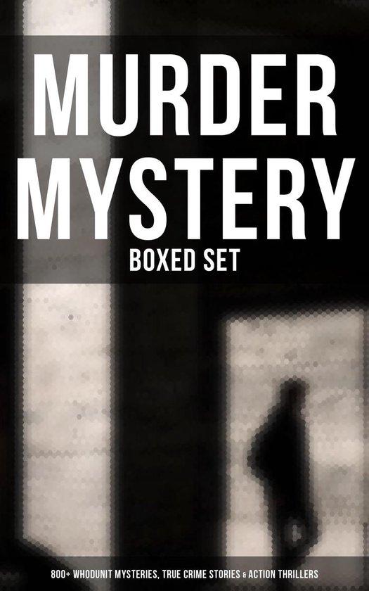 Boek cover Murder Mystery - Boxed Set: 800+ Whodunit Mysteries, True Crime Stories & Action Thrillers van Arthur Conan Doyle (Onbekend)