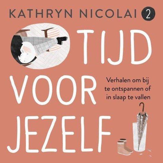 Boek cover Tijd voor jezelf van Kathryn Nicolai (Onbekend)
