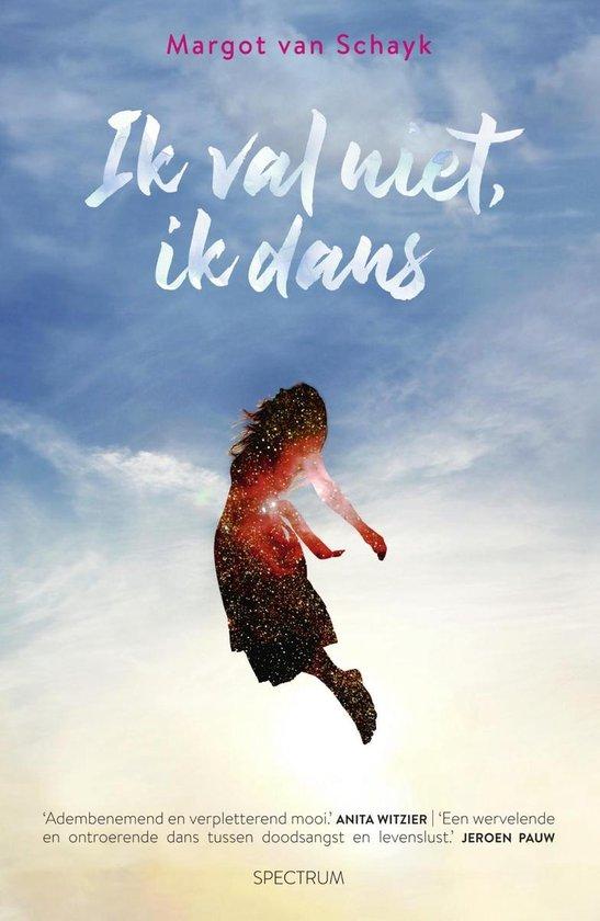 Boek cover Ik val niet, ik dans van Margot van Schayk (Onbekend)
