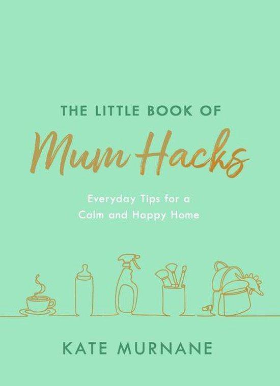 The Little Book of Mum Hacks