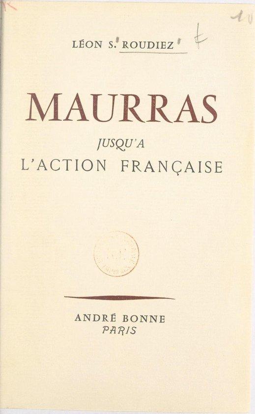 Maurras, jusqu'à l'Action française