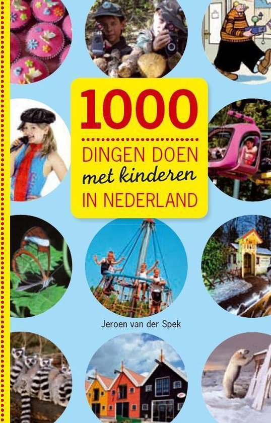 Cover van het boek '1000 dingen doen met kinderen in Nederland' van Jeroen van der Spek