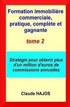 Formation Immobili re Commerciale, Pratique, Compl te Et Gagnante - Tome Deux