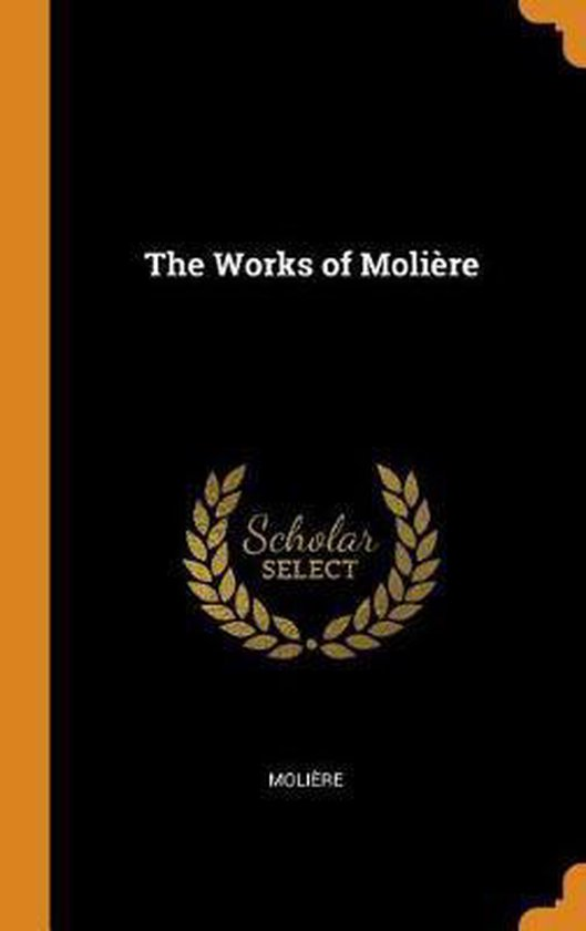The Works of Moli re