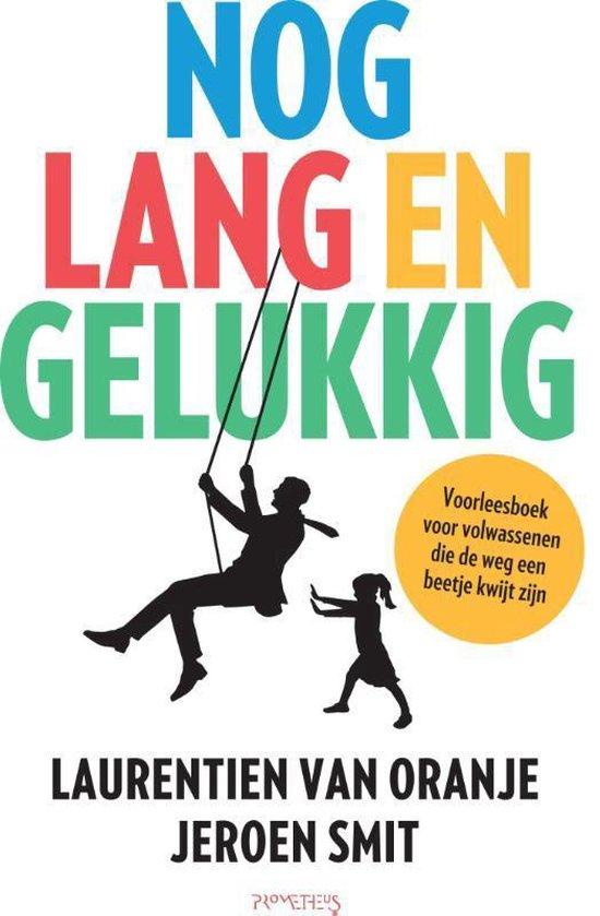 Boek cover Nog lang en gelukkig van Laurentien van Oranje (Paperback)