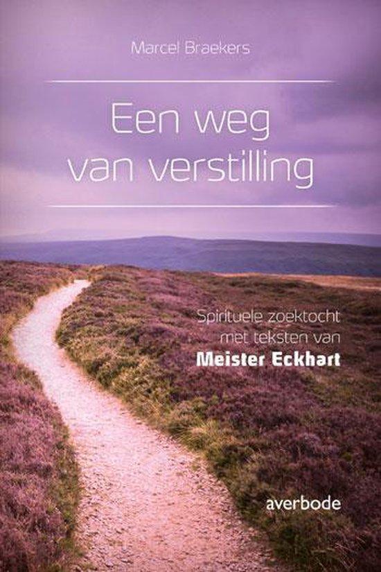 Een weg van verstilling - Meister Eckhart |