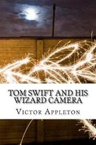 Tom Swift and His Wizard Camera