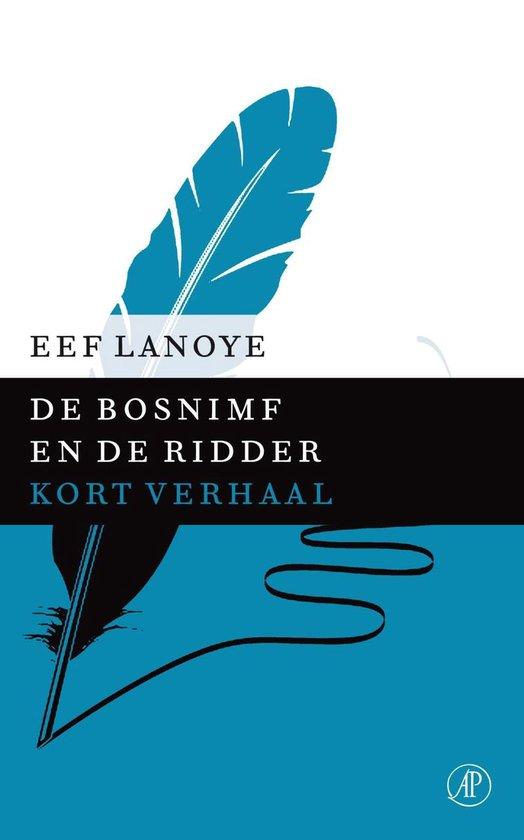 De bosnimf en de ridder - Eef Lanoye |
