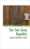 The Two Great Republics