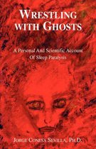 Wrestling with Ghosts
