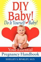 DIY Baby! Do It Yourself Baby!