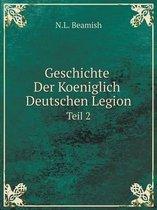Geschichte Der Koeniglich Deutschen Legion Teil 2