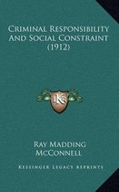 Criminal Responsibility and Social Constraint (1912)