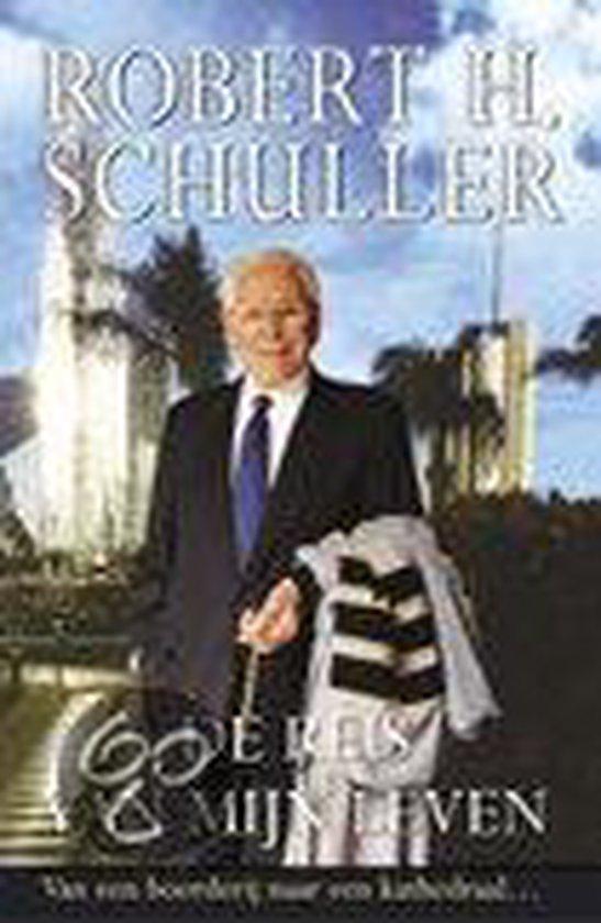 De Reis Van Mijn Leven - Robert H. Schuller |